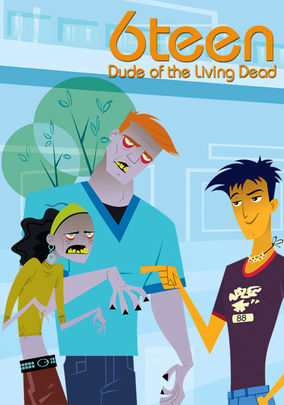 6Teen: Dude of the Living Dead on Netflix UK