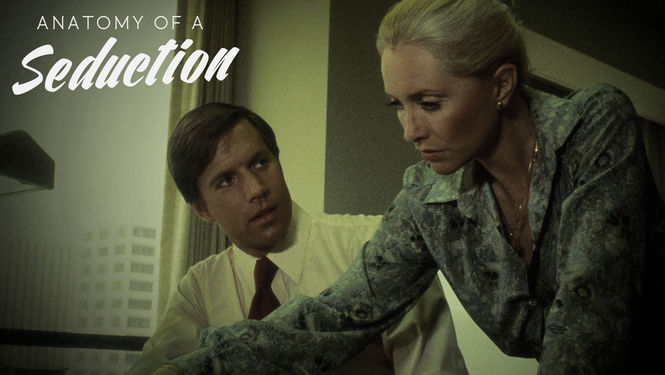 Is \'Anatomy of a Seduction\' available to watch on Netflix in America ...