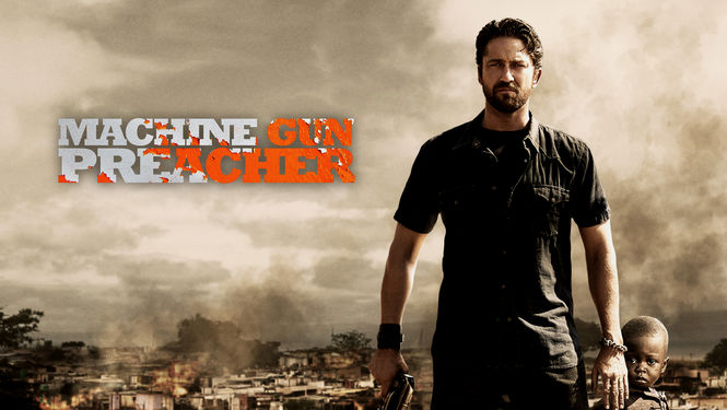 Is Machine Gun Preacher Available To Watch On Netflix In America
