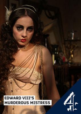 Edward VIII's Murderous Mistress