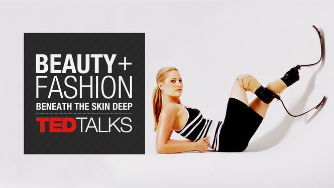 TEDTalks: Beauty & Fashion: Beneath the Skin Deep