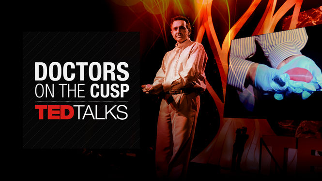 TEDTalks: Doctors on the Cusp