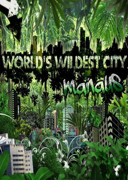 World's Wildest City