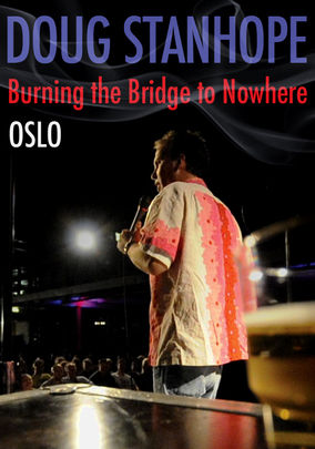 Doug Stanhope: Oslo: Burning the Bridge to Nowhere
