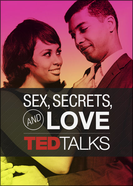 TED Talks: Sex, Secrets & Love