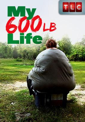 My 600 lb life netflix