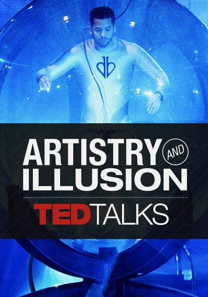 TEDTalks: Artistry and Illusion