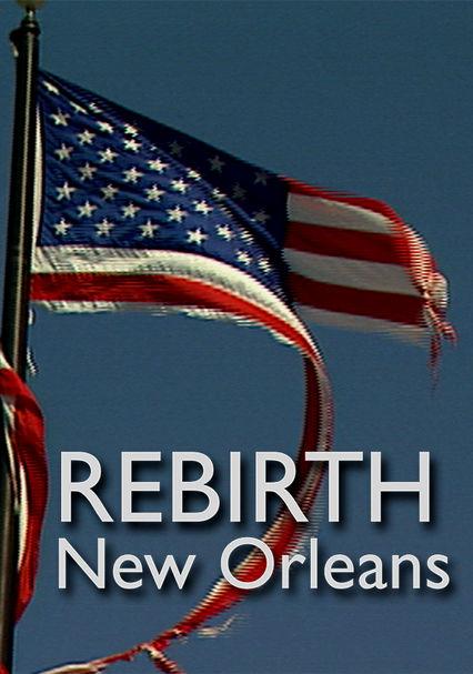Rebirth: New Orleans on Netflix UK