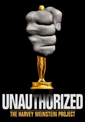 Unauthorized: The Harvey Weinstein Project on Netflix UK