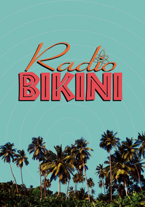Radio Bikini on Netflix UK