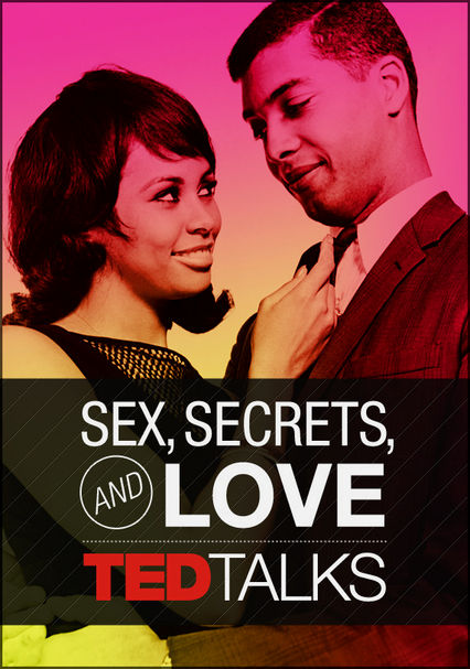 TED Talks: Sex, Secrets & Love