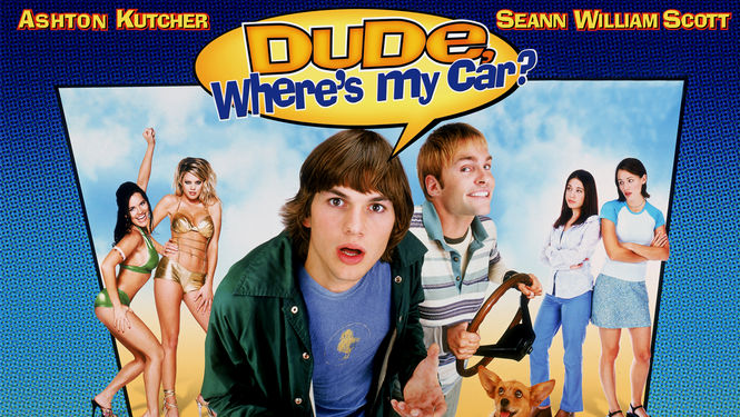 Is 'Dude, Where's My Car?' (2000) Available To Watch On UK