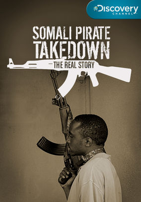 Is 'Somali Pirate Takedown: The Real Story' available to