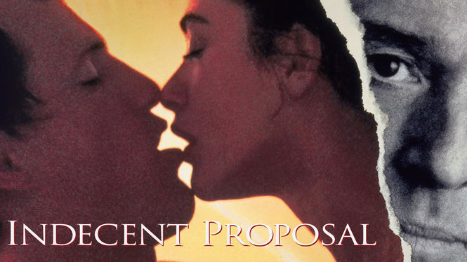 Is Indecent Proposal Available To Watch On Netflix In America
