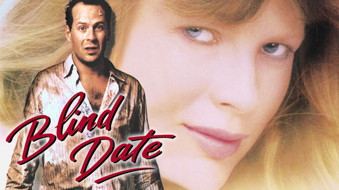 blind date bruce willis netflix Reviews and scores for movies involving john larroquette bruce willis and bette midler to name but a few john larroquette's scores movies tv 49 blind date:.