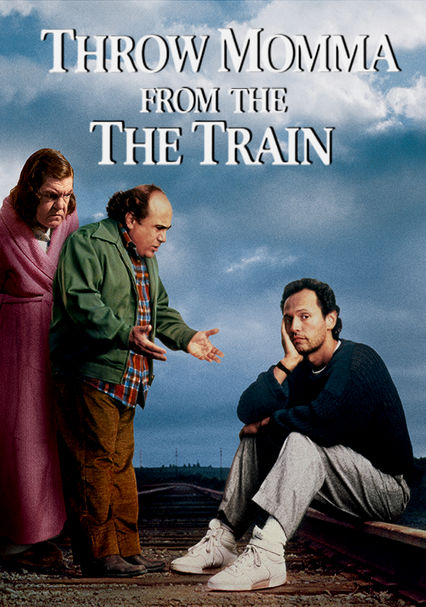 Throw Momma from the Train on Netflix UK