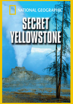 Is 'National Geographic: Secret Yellowstone' available to watch on