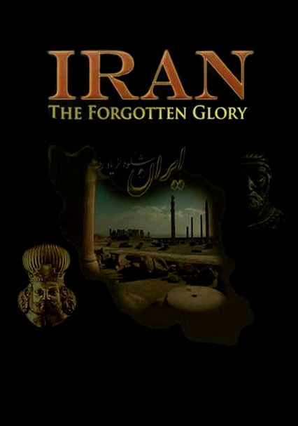 Iran: The Forgotten Glory
