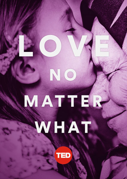 TEDTalks: Love, No Matter What