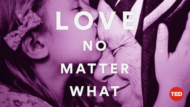 TEDTalks: Love, No Matter What