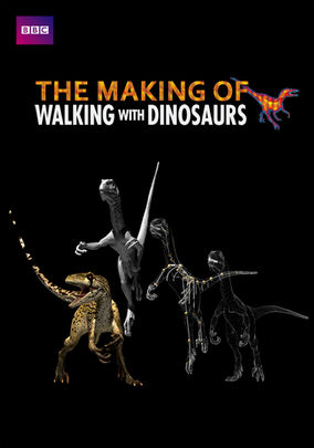 Walking with Dinosaurs: The Making of Walking with Dinosaurs