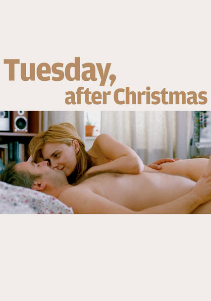 Tuesday After Christmas 2010.Is Tuesday After Christmas Available To Watch On Netflix