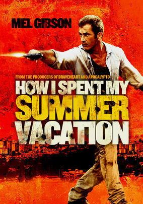 How I Spent My Summer Vacation (Get the Gringo)