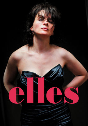Is 'Elles' available to watch on Netflix in America? - NewOnNetflixUSA