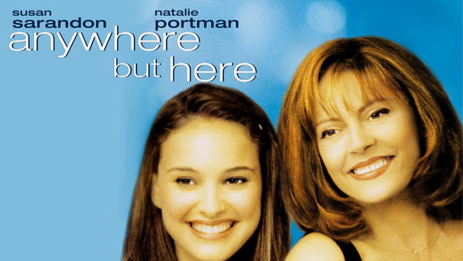 Is 'Anywhere but Here' (1999) ...