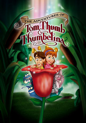 The Adventures of Tom Thumb and Thumbelina on Netflix UK