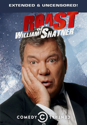 Roast of William Shatner: Uncensored (Comedy Central Roast)