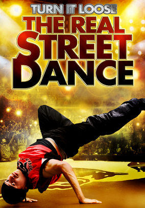 Turn It Loose: The Real Street Dance on Netflix UK