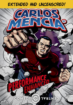 Carlos Mencia: Performance Enhanced