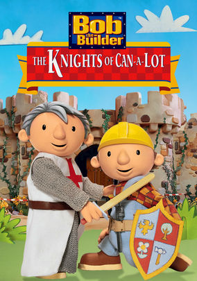 Bob the Builder: The Knights of Can-a-Lot on Netflix UK