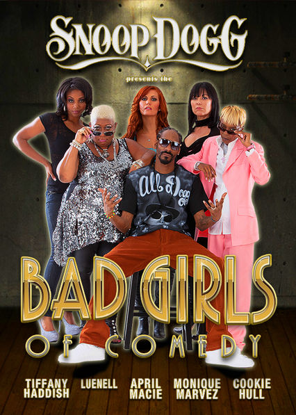 Snoop Dogg Presents The Bad Girls of Comedy