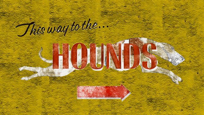 Hounds on Netflix UK