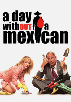 A Day Without a Mexican on Netflix UK