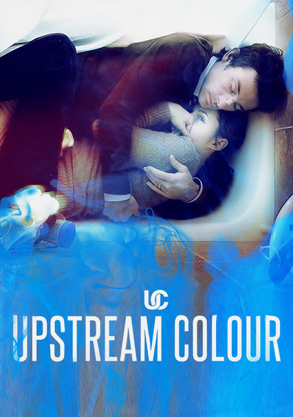 Upstream Color on Netflix UK