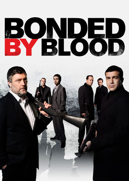 Bonded by Blood on Netflix UK