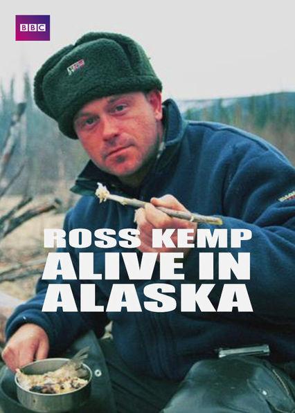 Ross Kemp: Alive in Alaska