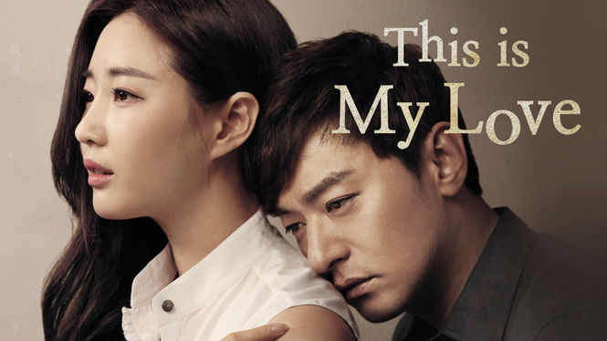 This Is My Love on Netflix UK