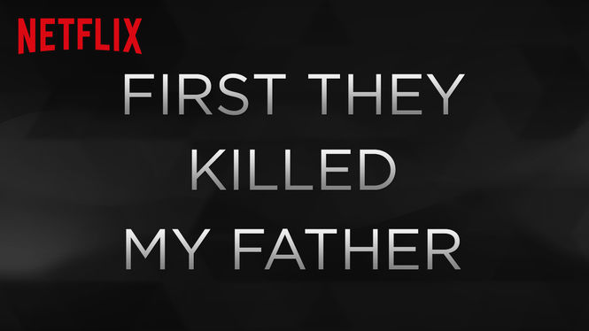 First They Killed My Father on Netflix USA