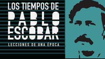 Los tiempos de Pablo Escobar