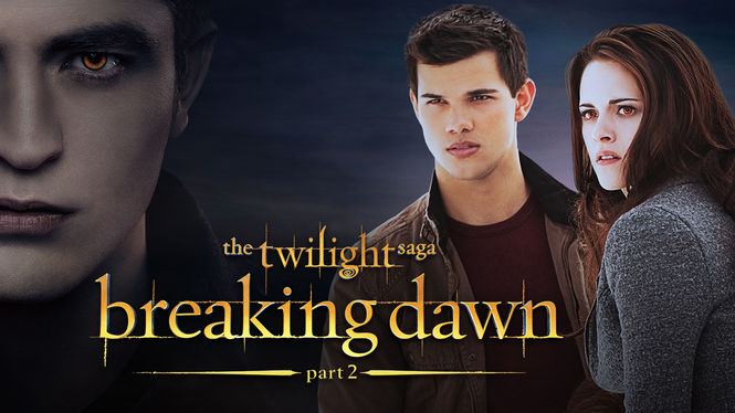 The Twilight Saga: Breaking Dawn: Part 2 on Netflix UK