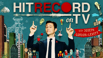 Hit Record on TV with Joseph Gordon-Levitt