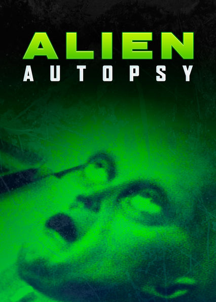 Alien Autopsy: Fact or Fiction? on Netflix UK
