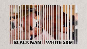 Black Man White Skin