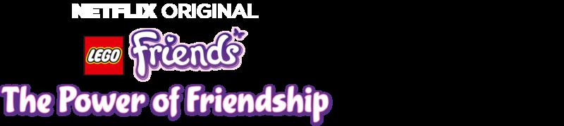 LEGO Friends: The Power of Friendship: A Netflix Original