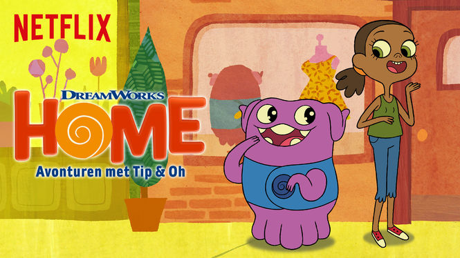 Home: Adventures with Tip & Oh on Netflix AUS/NZ