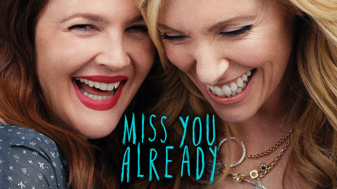 Miss You Already on Netflix AUS/NZ